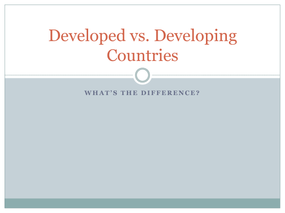 DEVELOPING VERSUS DEVELOPED COUNTRIES